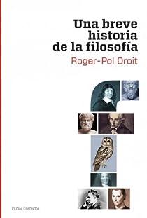 Una breve historia de la filosofía par Roger-Pol Droit