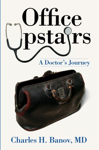 Office Upstairs:: A Doctor's Journey (American Heritage)