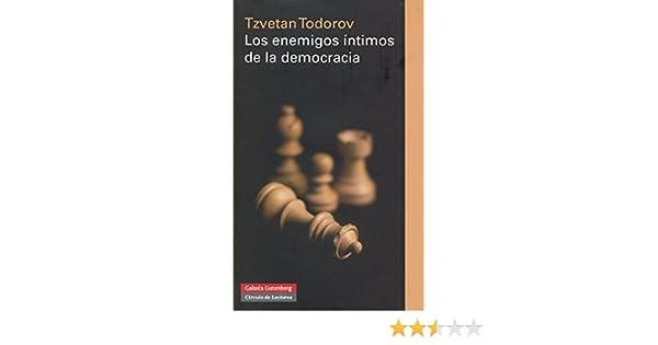 Los enemigos íntimos de la democracia (Ensayo): Amazon.es: Todorov, Tzvetan: Libros