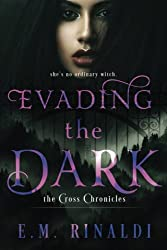 Evading the Dark (The Cross Chronicles) (Volume 1)