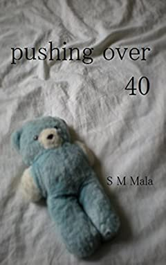 Pushing over 40