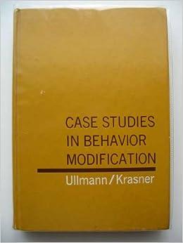 case studies in behavior modification leonard p krasner  case studies in behavior modification leonard p krasner leonard ullman com books