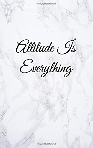 """Attitude Is Everything: Blank Lined Journal, 108 pages, 5x8"""" pdf"""