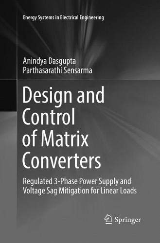 Design and Control of Matrix Converters: Regulated 3-Phase Power Supply and Voltage Sag Mitigation for Linear Loads