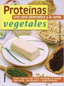 Proteinas Vegetales. Una Sana Alternativa (Naturismo): Amazon ...