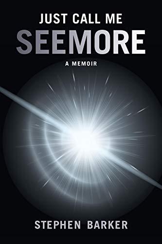 Just Call Me SEEMORE: A Memoir