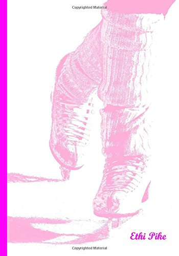 Ethi Pike - Notebook / Extended Lines / Pink Skates: An Ethi Pike Collectible Journal
