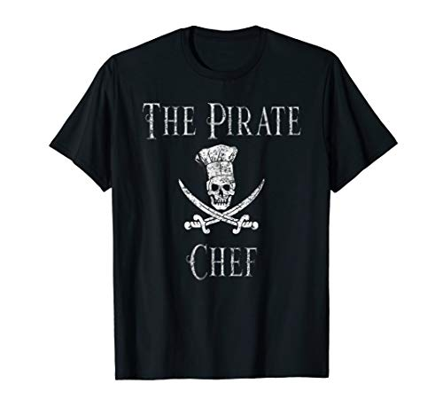 Fun Culinary T-Shirt Vintage The Pirate Chef Skull Chef Hat