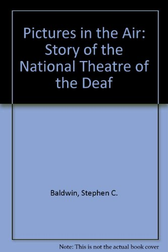Pictures in the Air: The Story of the National Theatre of the Deaf by Brand: Gallaudet University Press