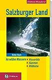 Erlebnis-Wandern! Salzburger Land: An wilden Wassern. Wildbäche, Klammen, Wasserfälle