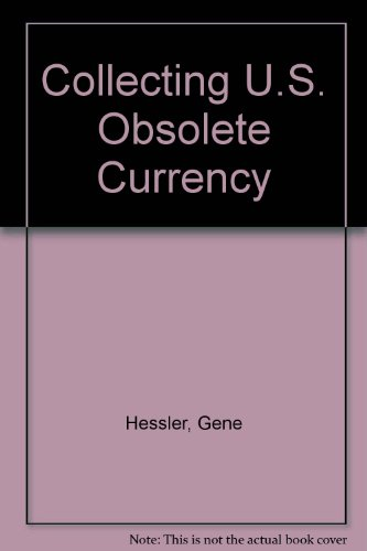 Collecting U.S. Obsolete Currency