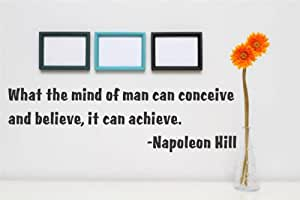 Decal - Vinyl Wall Sticker : What The Mind Of Man Can Conceive And Believe, It Can Achieve. - Napoleon Hill Quote Home Living Room Bedroom Decor - 22 Colors Available Size: 8 Inches X 20 Inches