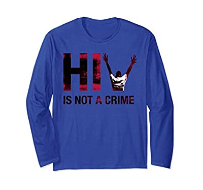 HIV is NOT a CRIME AIDS Awareness Long Sleeve T Shirt