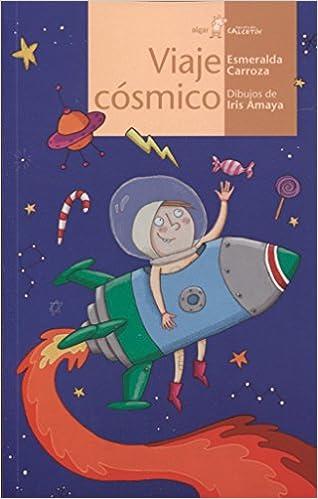 Viaje cósmico: Esmeralda Carroza García: 9788491420118: Amazon.com: Books