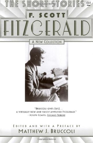 The Short Stories of F. Scott Fitzgerald: A New Collection (F Scott Fitzgerald Best Novels)