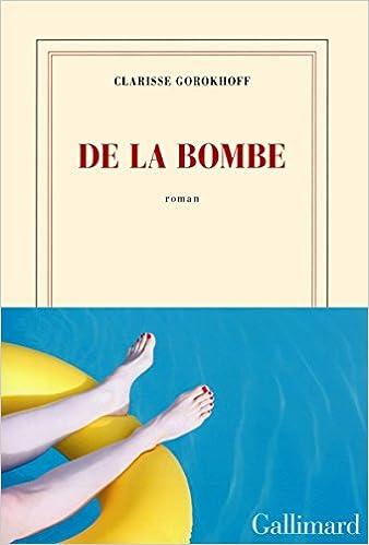De la bombe - Clarisse Gorokhoff