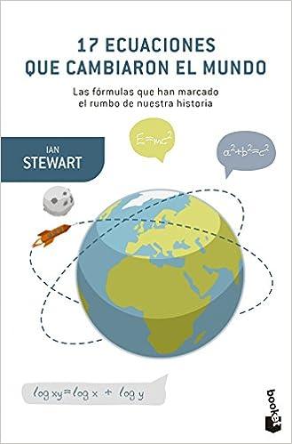 17 ecuaciones que cambiaron el mundo (Booket Ciencia ...