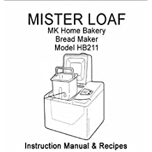 MK Mr Loaf Bread Machine Maker Instruction Manual (Model: HB420) Reprint