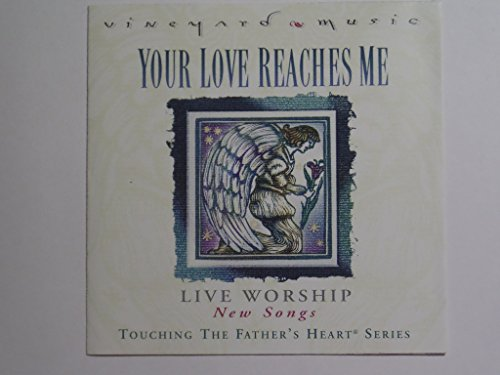 Your Love Reaches Me: 10 New Worship Songs to Touch the Father's Heart (Ryan Lane)