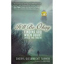 It'll Be Okay: Finding God When Doubt Hides the Truth