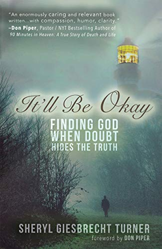 It'll Be Okay: Finding God When Doubt Hides the Truth by [Giesbrecht Turner, Sheryl]
