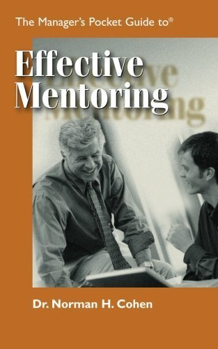 The Manager's Pocket Guide to Effective Mentoring Poc edition by Norman H. Cohen (1999) Paperback