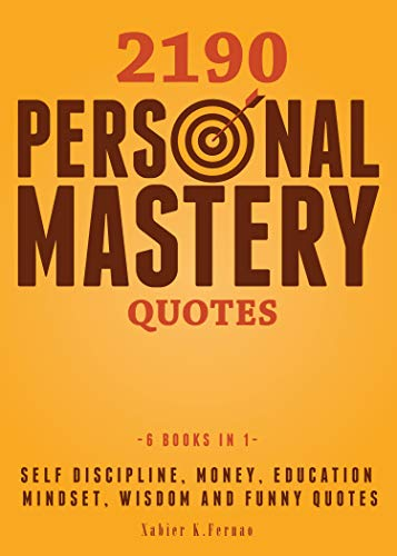 Pdf Parenting 2190 Personal Mastery Quotes: Self Discipline, Money, Education, Mindset, Wisdom and Funny Quotes