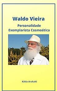 Waldo Vieira, Personalidade Exemplarista Cosmoética