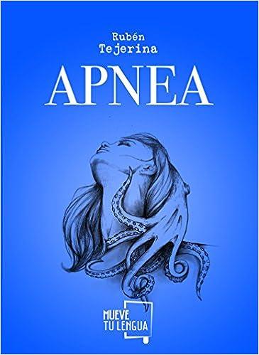 Apnea (Poesía): Amazon.es: Tejerina López, Rubén: Libros