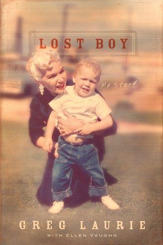 Lost Boy: My Story - Greg Laurie; Ellen Santilli Vaughn