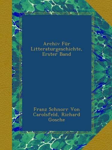 Archiv Für Litteraturgeschichte, Erster Band (German Edition) pdf epub