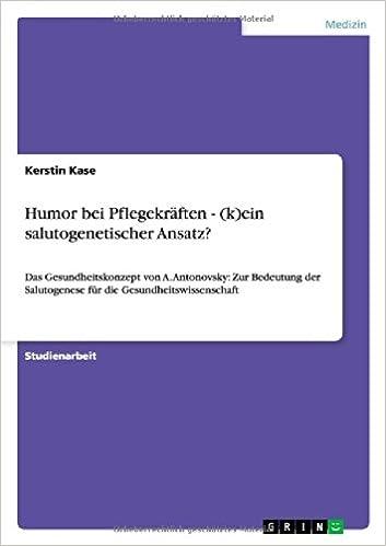 Humor Bei Pflegekraften - (K)Ein Salutogenetischer Ansatz?