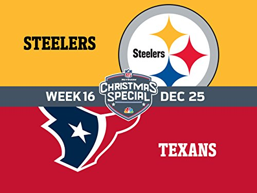 Week 16  Pittsburgh Steelers Vs  Houston Texans
