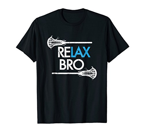 RELAX Bro Lacrosse T Shirt ! Funny LaX Team Lacrosse ()
