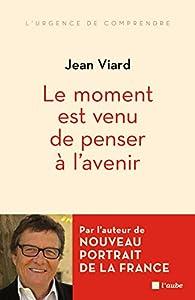 Le moment est venu de penser à l'avenir par Jean Viard