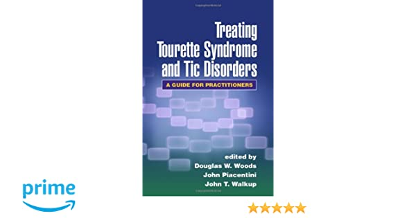 Treating Tourette Syndrome and Tic Disorders: A Guide for ...