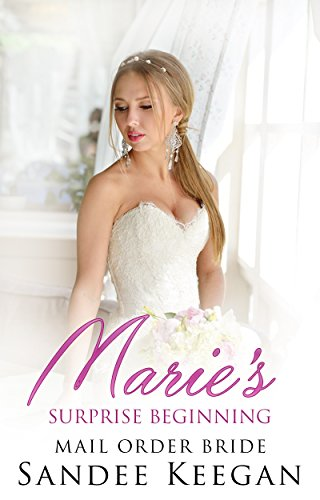 Download for free Marie's Surprise Beginning: Mail Order Bride