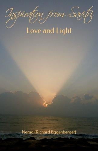 Inspiration from Savitri: Love and Light (Volume 1)