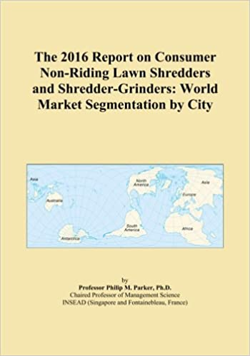 The 2016 Report on Consumer Non-Riding Lawn Shredders and Shredder-Grinders: World Market Segmentation by City