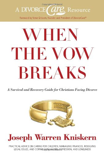When the Vow Breaks: A Survival and Recovery Guide for Christians Facing Divorce by B & H Publishing Group