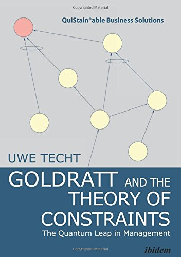 Goldratt and the Theory of Constraints: The Quantum Leap in Management (QuiStainable Business Solutions)