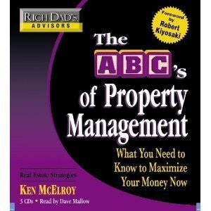 Rich Dad's Advisors: The ABC's of Property Management: What You Need to Know to Maximize Your Money Now [Abridged][Audiobook] (Audio CD)