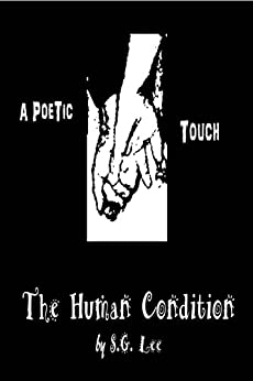 A Poetic Touch - The Human Condition by [Lee, S. G.]