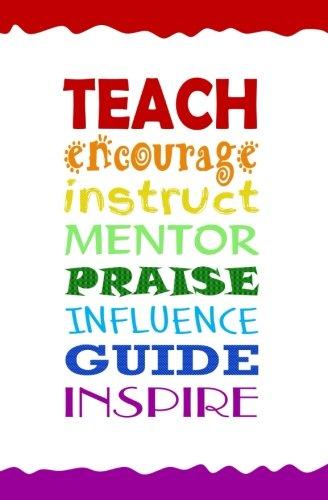 Teach, Encourage, Instruct, Mentor, Praise, Influence, Guide, Inspire: Journal - Teacher Gown