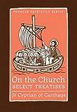 "On the Church: Select Treatises (St. Vladimir's Seminary Press ""Popular Patristics"" Series) (St. Vladimir's Seminary…"