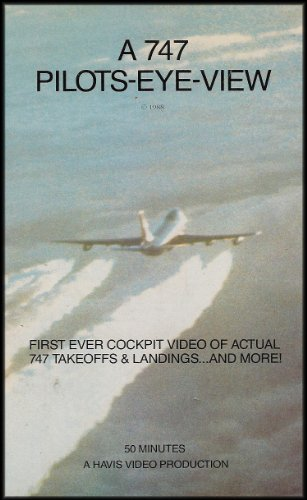 A 747 Pilots Eye View: First Ever Cockpit Video of Actual 747 Takeoffs and Landings...and More [VHS Video] ()