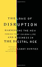 The Laws of Disruption: Harnessing the New Forces that Govern Life and Business in the Digital Age