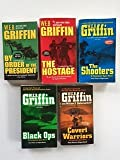 W.E.B. Griffin: Presidential Agent Novels (5 Book Set) #1, By Order of the President. -- #2, The Hostage. -- #4, The Shooters. -- #5, Black Ops. -- #7, Covert Warriors.