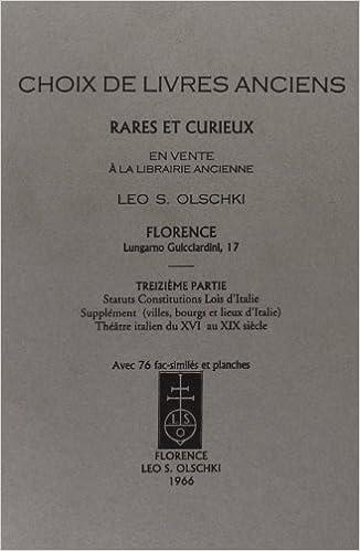 Choix De Livres Anciens Rares Et Curieux 13me Vol Olschki