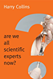 Are We All Scientific Experts Now? (New Human Frontiers)